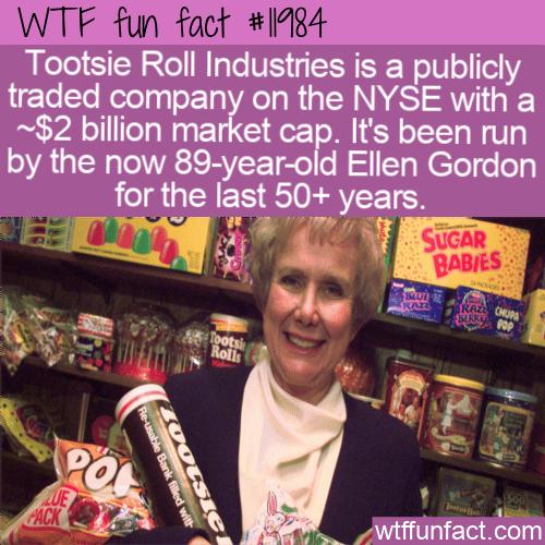 WTF Fun Fact - Tootsie Roll Industries & Ellen Gordon