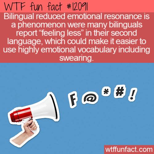 WTF Fun Fact - Bilingual Reduced Emotional Resonance