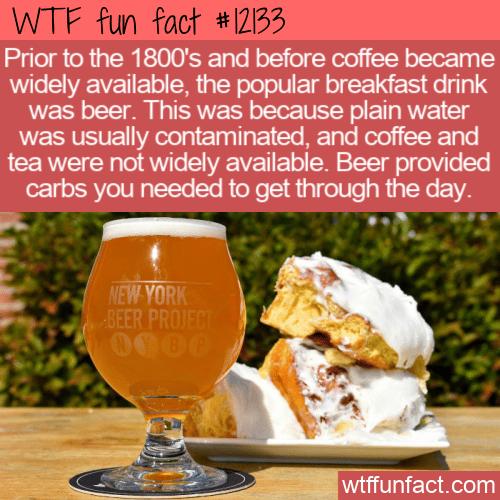 WTF Fun Fact - Beer For Breakfast