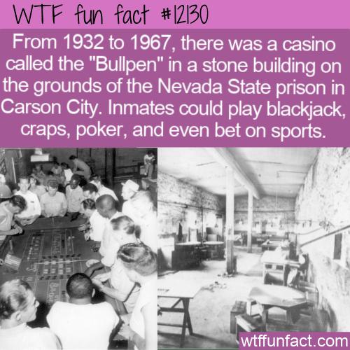 WTF Fun Fact - Nevada State Prison Casino